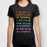 Ordinary Acts of Bravery - Divergent Quote T-shirt by Tangerine-Tane | Society6