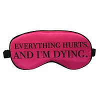 Everything Hurts and I'm Dying Silk Sleep Mask in Pink and Black