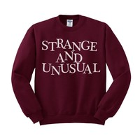 Strange And Unusual Sweatshirt