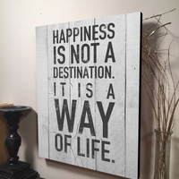 Happiness is Not a Destination Sign Inspirational Quote Family Quote Sign Wall Hanging Wall Art Home Decor Rustic Vintage Art Print