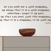 Wall Decal Quote -  Do you wish me a good morning - Gandalf quote - JRR Tolkien quote from The Hobbit - Removable Vinyl decal quotes 30inch