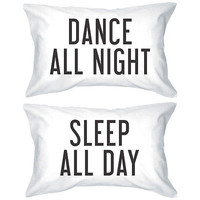 Bold Statement Pillowcases - Dance All Night Sleep All Day Pillow Covers