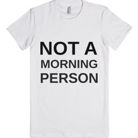 Not A Morning Person-Female White T-Shirt