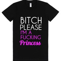 bitch please i'm a fucking princess-Female Black T-Shirt