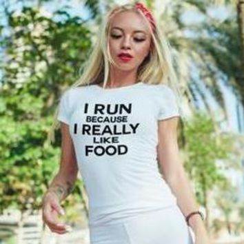 I Run Because I Really Like Food Funny Gym t-shirt Top, Women's Workout burnout T-shirt