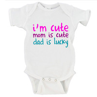 I'm Cute Mom is Cute Dad is Lucky Gerber Onesuit ®