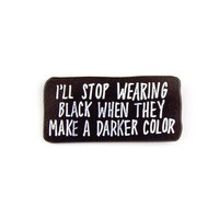 Darker Color Enamel Pin