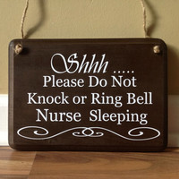 Shhh/Please do not knock/Please do not ring bell/ nurse sleeping/No soliciting/do not disturb sign primitive wood hand painted