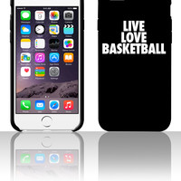 Live Love Basketball basketball 5 5s 6 6plus phone cases