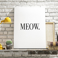 "PRINTABLE ART ""Meow"" Cat Poster Black and White Art Modern Interior Decor Girl Room Decor  Fashion Poster Black and White Instant Download"