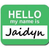 Jaidyn Hello My Name Is Mouse Pad
