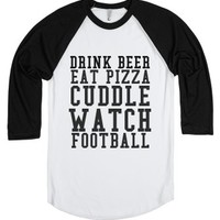 Drink Beer Eat Pizza Cuddle Watch Football-White/Black T-Shirt