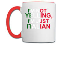 I'm not yelling I'm just italian - Coffee/Tea Mug