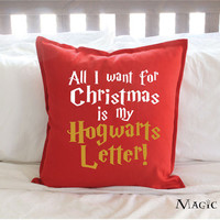 "Harry Potter Christmas Decor ""All I Want for Christmas is my Hogwarts Letter!"" Pillow Cover - 2 Colors"