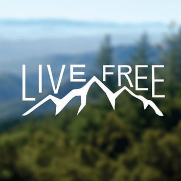 LIVE FREE Decal, Adventure Sticker, Mountains Decal, Window Decal, Laptop Decal, Water Bottle Decal, Phone Decal, Bumper Sticker, Traveling
