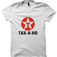 TAX-A-HO SHIRT TEXACO SHIRT CHEAP SHIRTS GAS SHIRTS FUNNY SHIRTS HIPSTERS CLOTHES BIRTHDAY GIFTS CHRISTMAS GIFTS from CELEBRITY COTTON