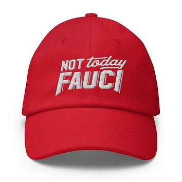 Not Today Fauci Unstructured Twill Cotton Cap