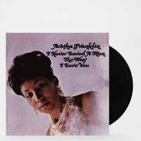 Aretha Franklin - I Never Loved A Man (The Way I Love You) LP- Assorted One