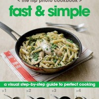 Step By Step Flip Cookbook: Fast & Simple (Love Food)