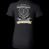 Never underestimate a woman who prays the Rosary T-shirt