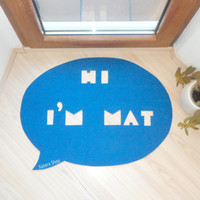 "Funny home decor rug. Speech bubble shape ""Hi, I'm Mat"""