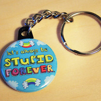 Let's always be stupid, forever - Adventure Time quote // 1.25 inch Keychain