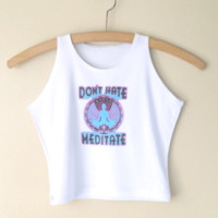 Dont Hate Meditate Crop Tank from Now and Again Co.