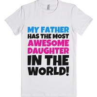 My Father Has the Most Awesome Daughter In the World! Matching Fitt...