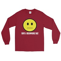 Have A Reasonable Day Long Sleeve Men's T-Shirt
