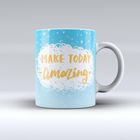The Make Today Amazing Blue Fall ink-Fuzed Ceramic Coffee Mug