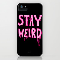 Stay Weird iPhone & iPod Case by LookHUMAN