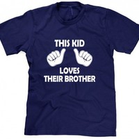 This Kid Loves Their Brother Shirt
