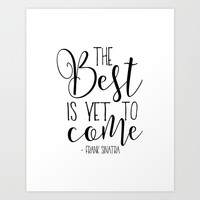 he Best Is Yet To Come,Song Lyrics, Poster,The Best Is Yet To Come,Quote Prints,Scandin Art Print by Printable Aleks