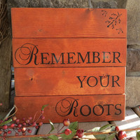 Wood Plank Handpainted Quote Sign - Rustic, Cottage, Prairie, Farmhouse, Western, Primitive, Remember, Family Quote