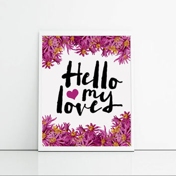 Floral typography art, love quotes, hello my love. Pink flowers wall art typographic. Picture for the desk, present for friend.