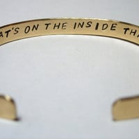 It's What's On The Inside That Counts  Inspirational Hand Hammered and Stamped Brass Bracelet Bangle Cuff