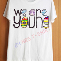 We Are Young Shirt One Direction Shirts Forever Young Shirts T Shirt T-Shirt TShirt Tee Shirt No Side Seam Unisex - Size S M L XL
