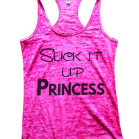 Suck It Up Princess Womens Burnout Tank Top - Funny Gym Work Out Exercise Shirt, Burn Out Running Cross Fit Tanktops 639