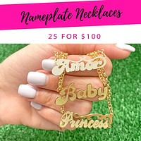 25 Nameplate Necklaces ($4.00 each) for $100