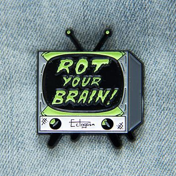 """Rot Your Brain!"" Glow-In-The-Dark TV Enamel Pin"