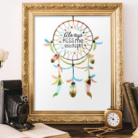 Printable art quote Always kiss me good night with dream catcher, dreamcatcher framed quotes wall sayings quote art boho bedroom decor