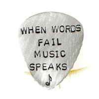 When Words Fail Music Speaks. Custom Personalized Silver Guitar Pick.