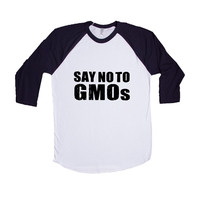 Say No To GMOs Genetically Modified Food Foods Farms Farming Farmers Vegetables Health Healthy SGAL6 Baseball Longsleeve Tee
