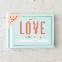 What I Love About Us By Knock Knock