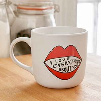 I Love Everything About You Mug