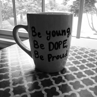 """Lana Del Rey """"Be young, be dope, be proud."""" Mug ~ Coffee or Tea Mug for Any LDR lover"""
