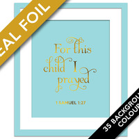 For This Child I Prayed - Real Gold Foil Print - Inspirational Poster - 1 Samuel 1:27 Art - Nursery Art - Biblical Art - Scripture Quote