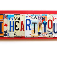 I HEART YOU ooak license plate art, romantic home decor, anniversary, birthday, valentines day, christmas gift, wedding, engagement,