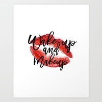 Wake up And Makeup Fashion quote Gift Idea Typographic Print Wall artwork Fashionista Mascara Print  Art Print by MichelTypography
