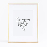 I am my own muse. Hand lettering Quote art. Funny motivational quote. Possitive inspiration quote. Minimalist art. Scripture inspirational.